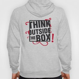 Think outside the BOX!  Hoody