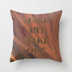 MAKE ART | MAKE OUT Throw Pillow