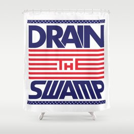Drain the Swamp - MAGA! Shower Curtain