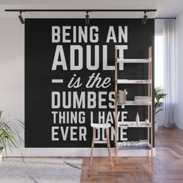 Being An Adult Funny Quote Wall Mural