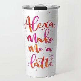 Alexa, Make Me a Latte   Original Palette Travel Mug