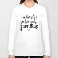 fairytale Long Sleeve T-shirts featuring FAIRYTALE by stephanie nichole
