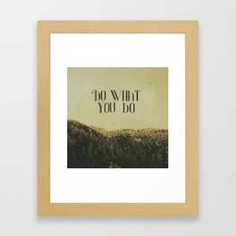 Do What You Do Framed Art Print