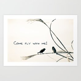 BIRDS. COME FLY WITH ME Art Print