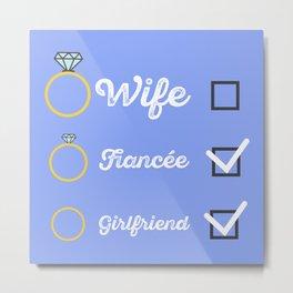 Girlfriend Fiancee Wife hen Party Metal Print