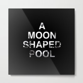 A Moon Shaped Pool Embossed Text Metal Print
