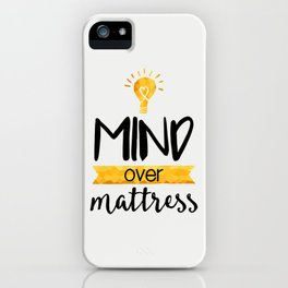 Mind over Mattress iPhone Case