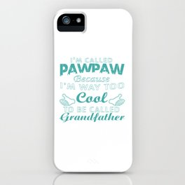 I'M CALLED PAWPAW iPhone Case