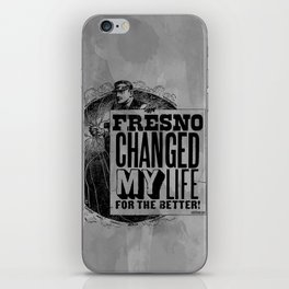 Fresno Changed My Life For The Better iPhone Skin