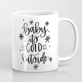 baby it's cold outside II Coffee Mug