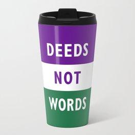 DEEDS NOT WORDS Travel Mug