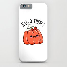 Jello There Cute Jello Pun iPhone Case