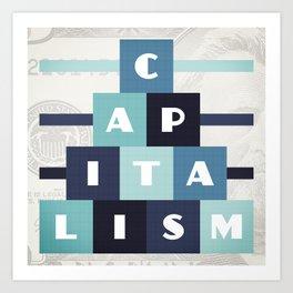 Capitalism Art Print