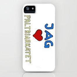Jag älskar paltriarkatet iPhone Case