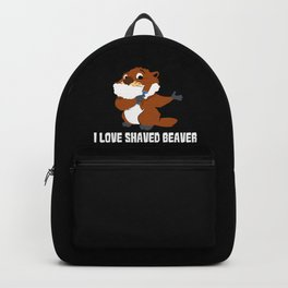 I Love Shaved Beaver | Sarcasm Backpack