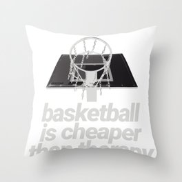 Basketball is Cheaper than Therapy Basketball Player Basketball Fan Throw Pillow