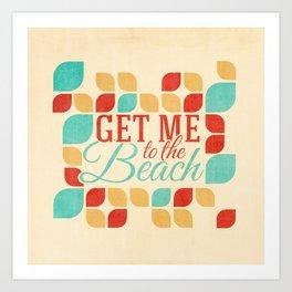 Get me to the beach Art Print