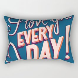 I Love you Every Day, Happy Valentine's Day Rectangular Pillow
