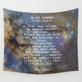 BLADE RUNNER: ...All those ... moments will be lost in time, like tears...in rain...... Wall Tapestry