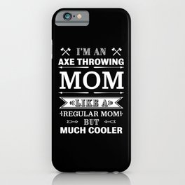 Funny Mother's Day gift Axe throwing Mom iPhone Case