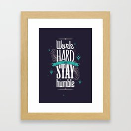 WORK HARD AND STAY HUMBLE Framed Art Print