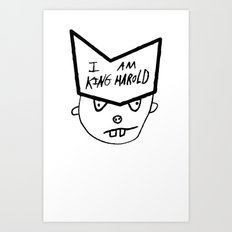I Am King Harold Art Print