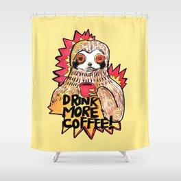 sloth drink more coffee Shower Curtain