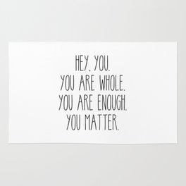 You Are Whole, You Are Enough, You Matter Rug
