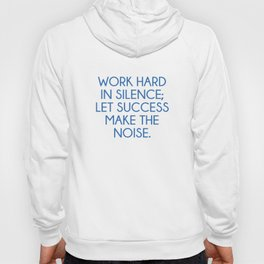 Let Succes Make The Noise Hoody