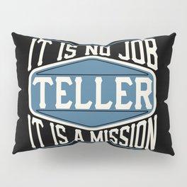 Teller  - It Is No Job, It Is A Mission Pillow Sham