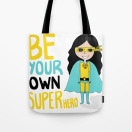 Be your own superhero Tote Bag