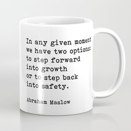 Step Forward Into Growth, Abraham Maslow, Motivational Quote Coffee Mug