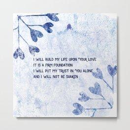 Build My Life Metal Print