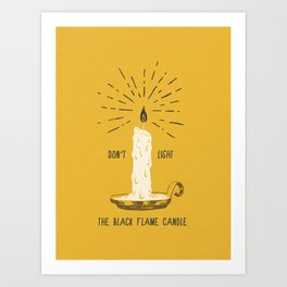 Don't Light The Black Flame Candle Art Print