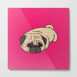 My Pug is a Loaf Metal Print