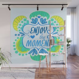 Enjoy The Moment Wall Mural