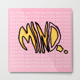 Mind Over Matter Custom Graphic, Instant Download Typography Illustration Graphic Design, Colorful P Metal Print