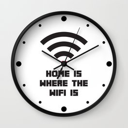 Home Where WiFi Is Funny Quote Wall Clock
