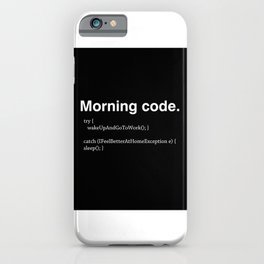 Morning Code iPhone Case