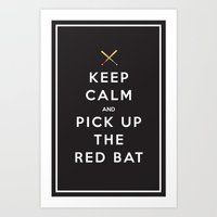 Keep Calm and Pick up the Red Bat Art Print