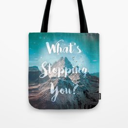What's Stopping You? Tote Bag