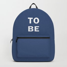 To Be  (Or Not To Be,That is The Question) Backpack