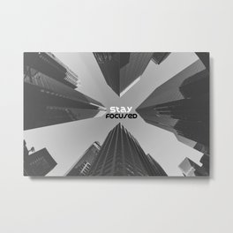 Stay Focused | Grayscale Lookup City Typography Photograph Metal Print