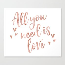 All you need is love - rose gold and hearts Canvas Print
