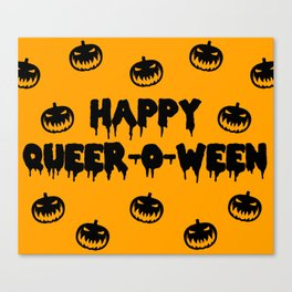 Happy Queer-o-ween! Canvas Print