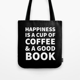 Happiness is a Cup of Coffee & a Good Book (Black) Tote Bag