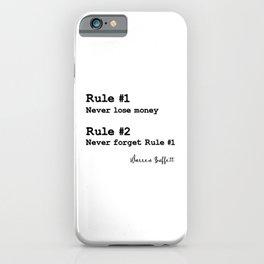 Rule No.1 Never lose money. Rule No.2 Never forget rule No.1. – Warren Buffett iPhone Case