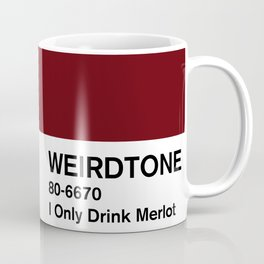 I Only Drink Merlot Coffee Mug