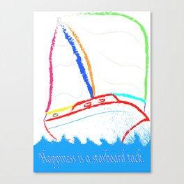 Happeness is a Starboard Tack. Canvas Print