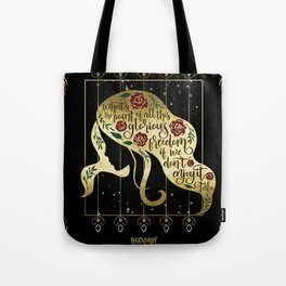 What's the point of all this glorious freedom if we don't enjoy it. Tella Tote Bag